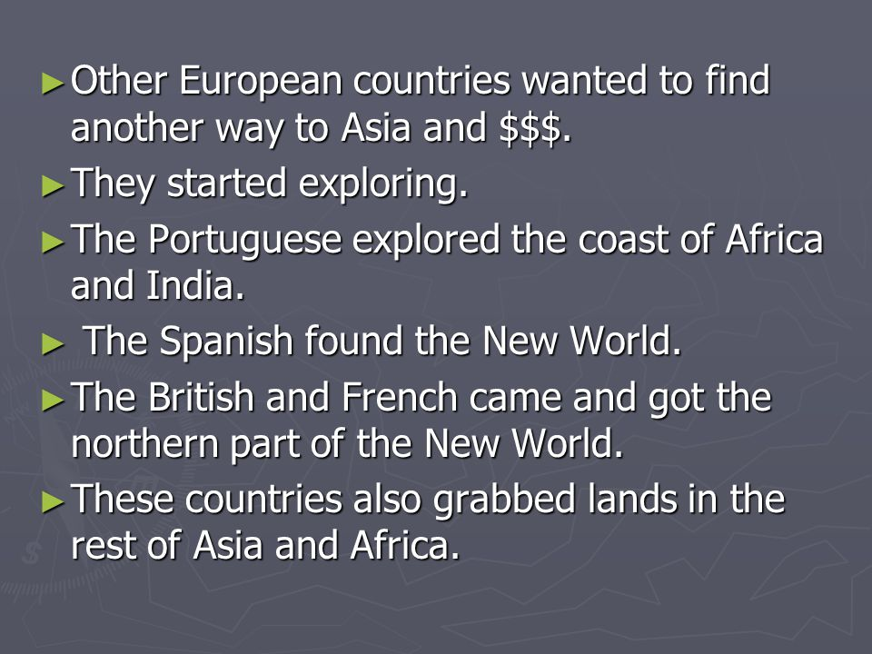 Other European countries wanted to find another way to Asia and $$$.