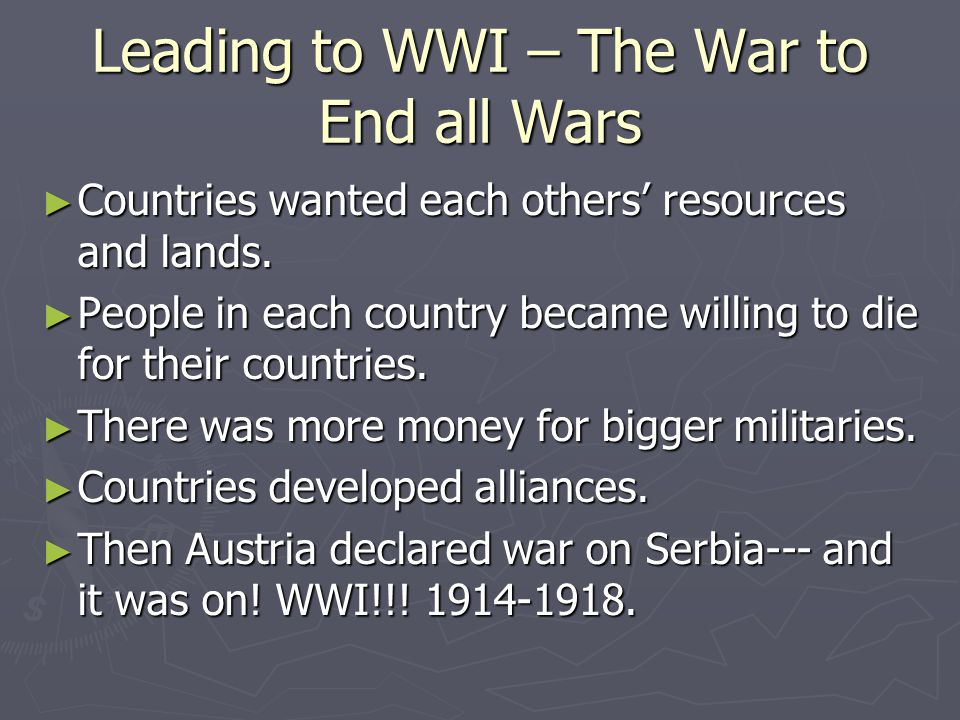 Leading to WWI – The War to End all Wars