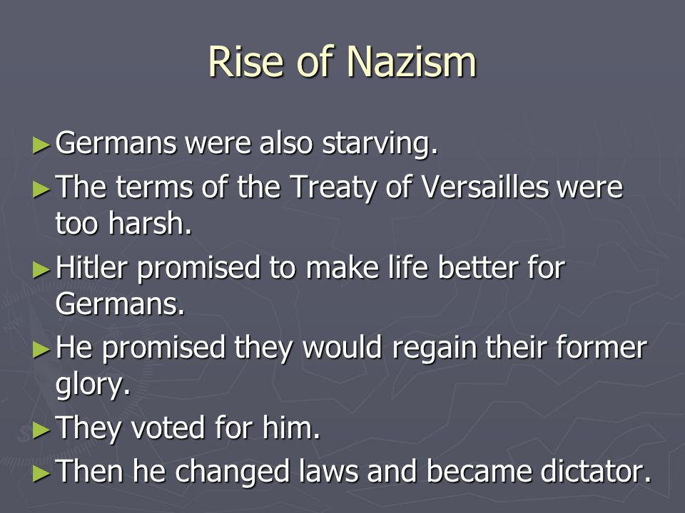 Rise of Nazism Germans were also starving.