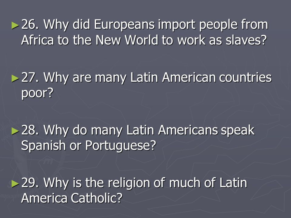 26. Why did Europeans import people from Africa to the New World to work as slaves