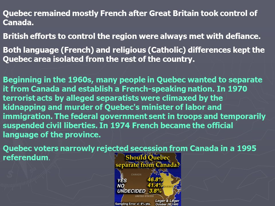 Quebec remained mostly French after Great Britain took control of Canada.