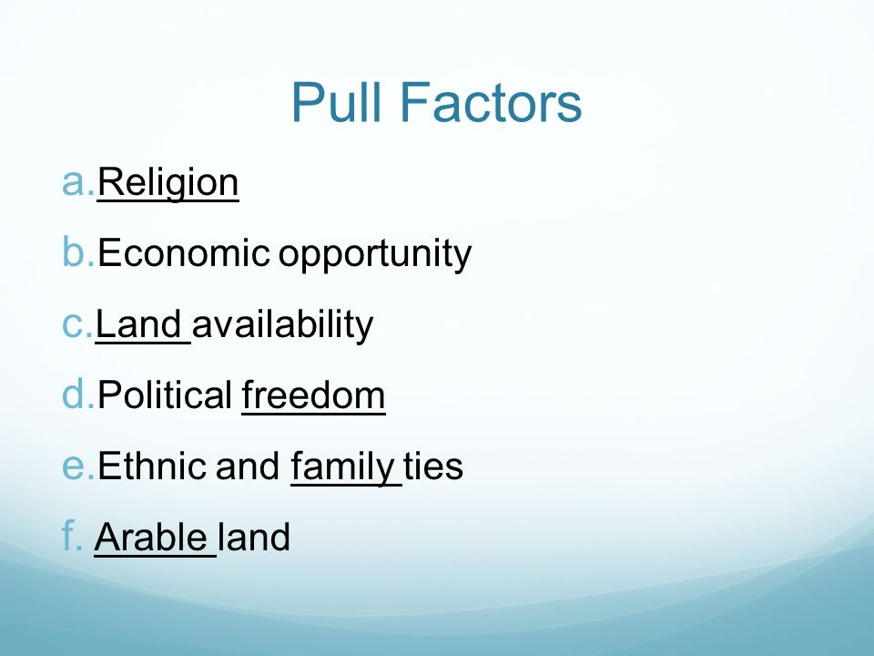 Pull Factors Religion Economic opportunity Land availability