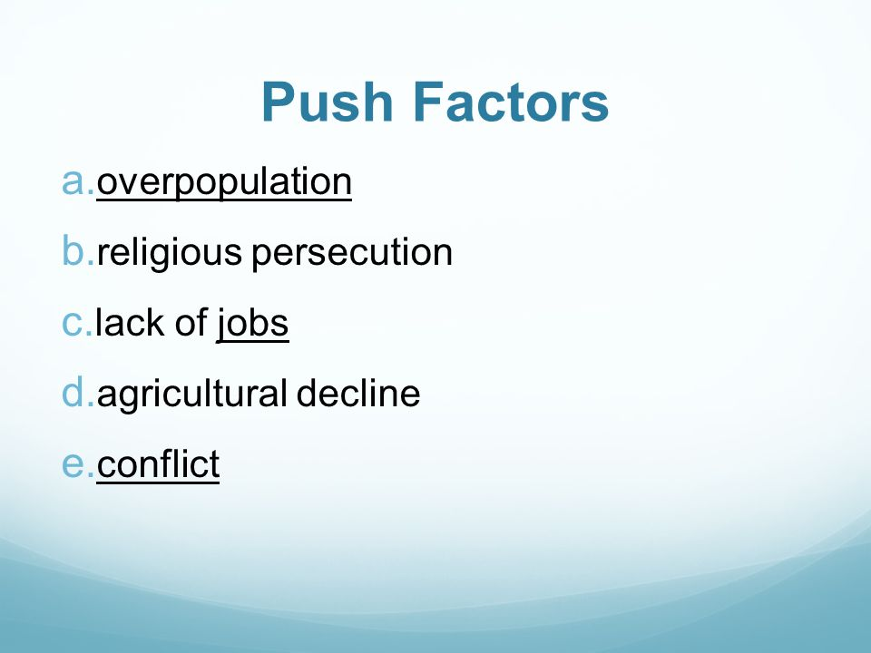 Push Factors overpopulation religious persecution lack of jobs