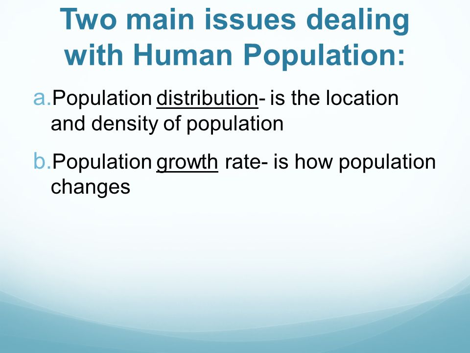 Two main issues dealing with Human Population: