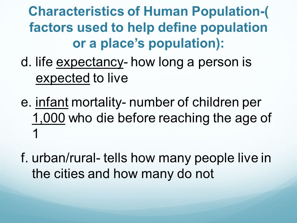 Characteristics of Human Population-( factors used to help define population or a place's population):