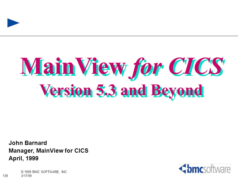 MainView for CICS Version 5.3 and Beyond John Barnard