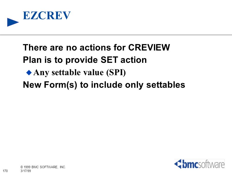 EZCREV There are no actions for CREVIEW Plan is to provide SET action