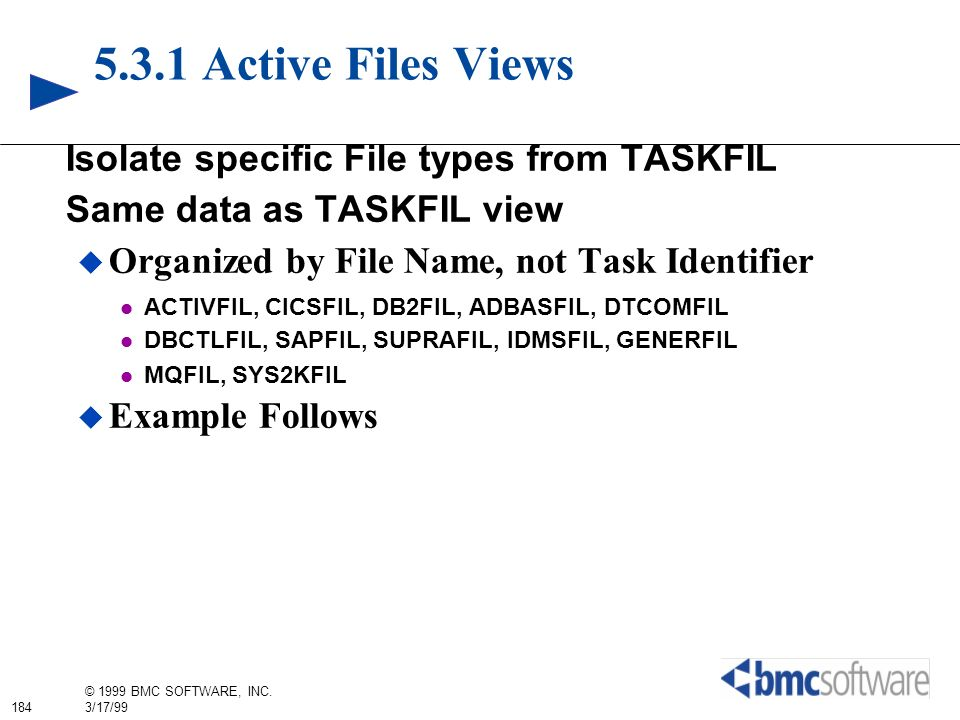 5.3.1 Active Files Views Isolate specific File types from TASKFIL