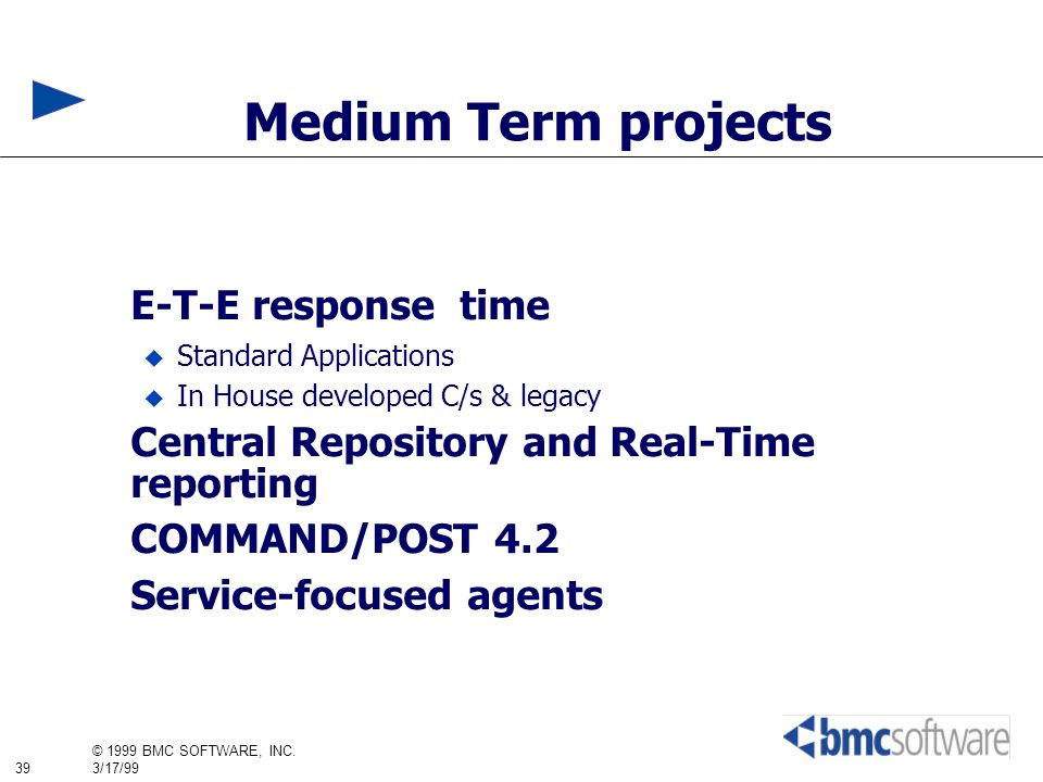 Medium Term projects E-T-E response time