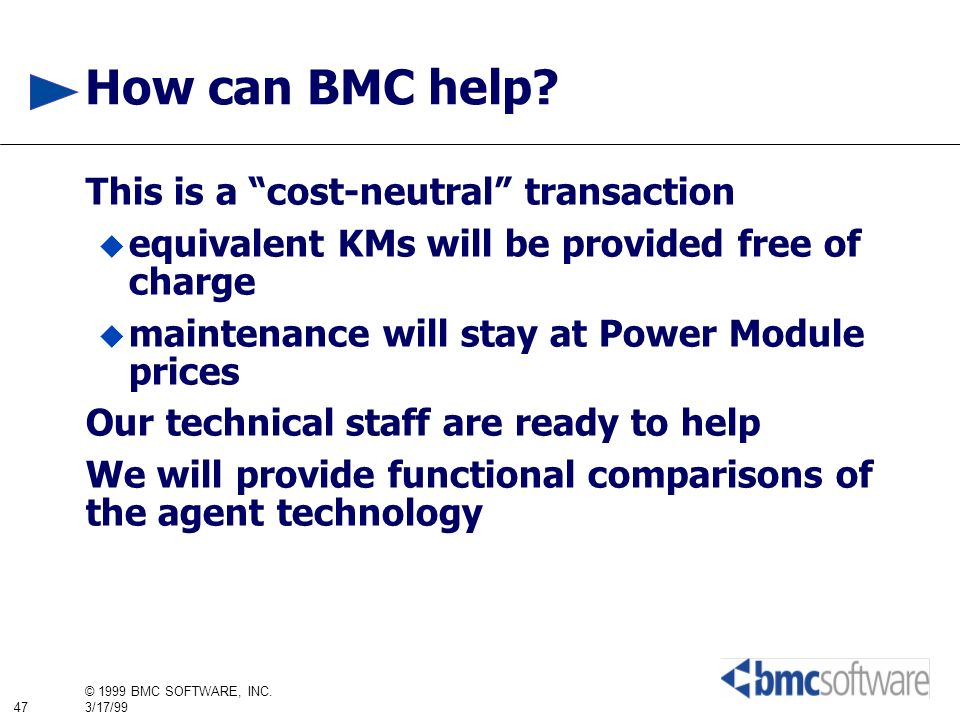 How can BMC help This is a cost-neutral transaction