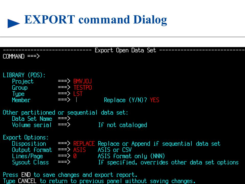 EXPORT command Dialog LIBRARY (PDS): A cataloged, partitioned data set with a three-level data.