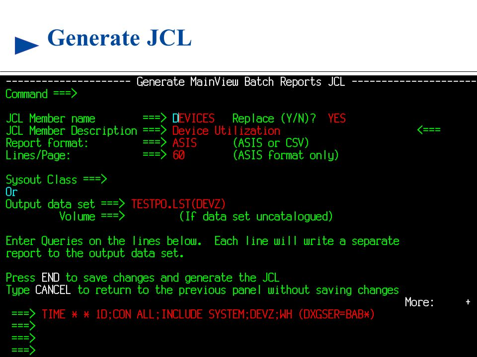 Generate JCL The Generate MainView Batch Reports JCL panel records information needed for a. report.