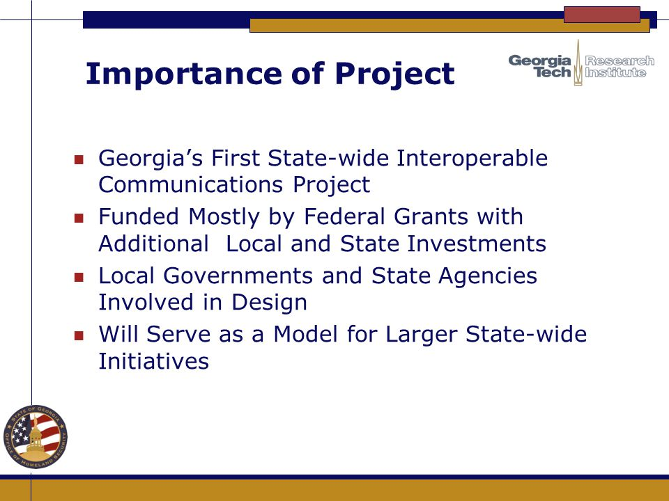 Importance of Project Georgia's First State-wide Interoperable Communications Project.