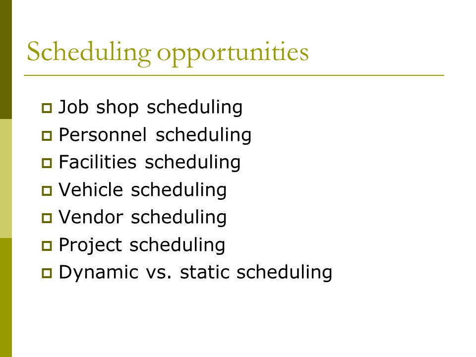 Scheduling opportunities