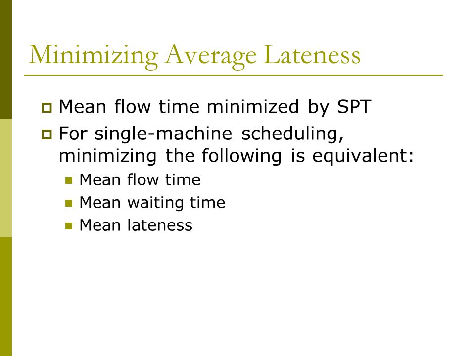 Minimizing Average Lateness