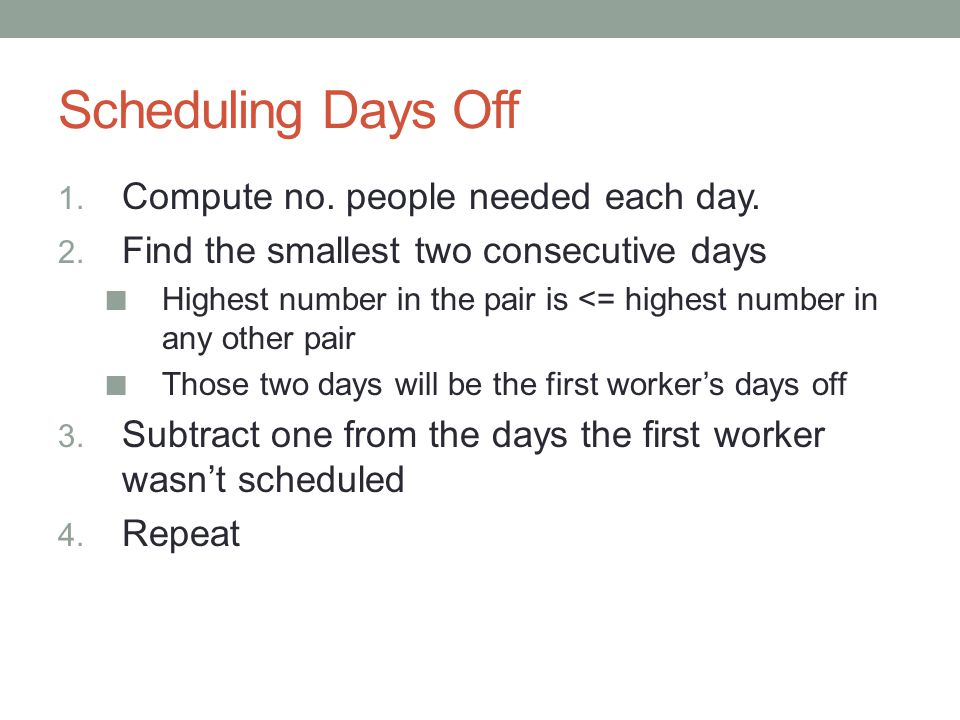 Scheduling Days Off Compute no. people needed each day.