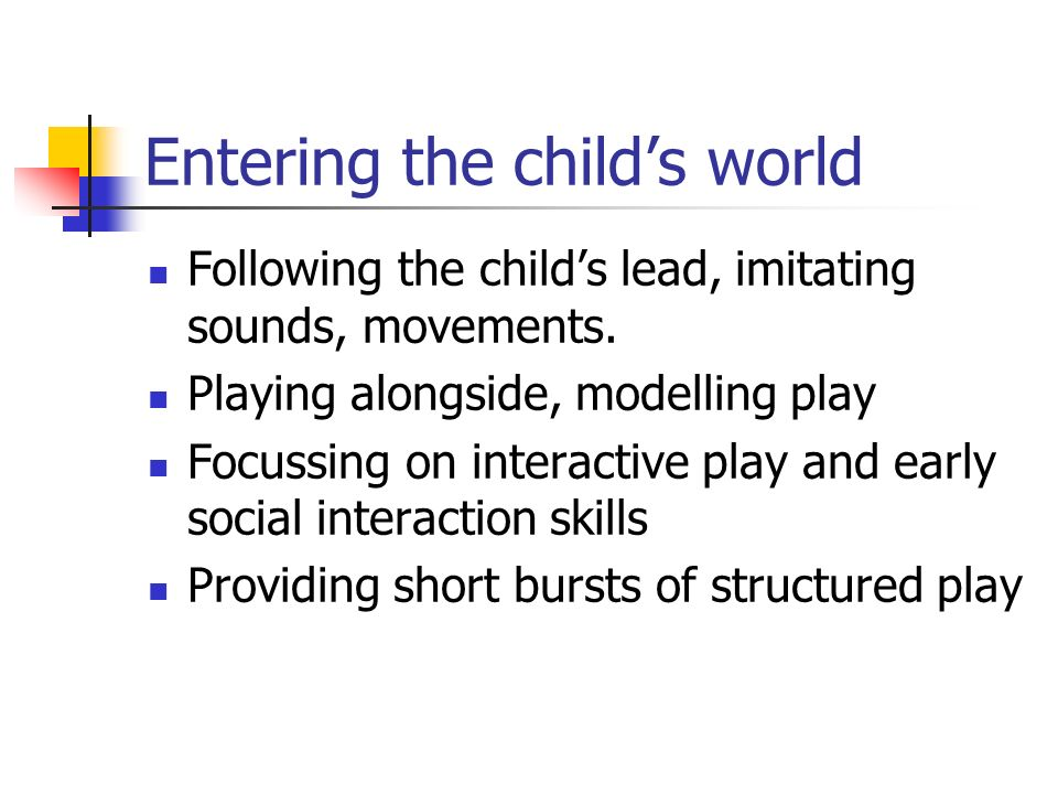Entering the child's world