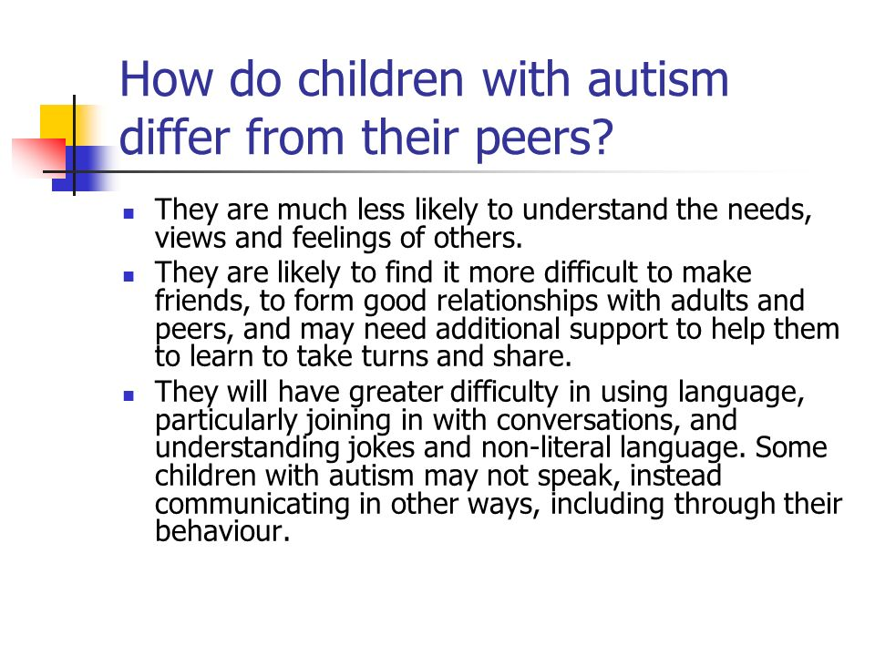 How do children with autism differ from their peers