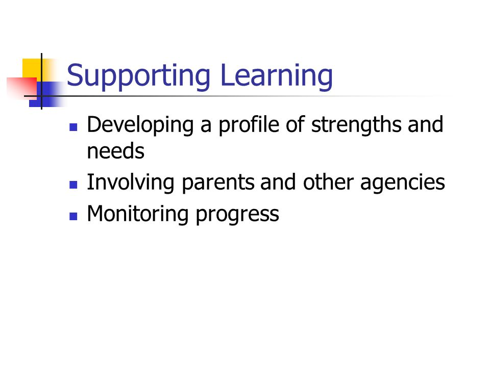 Supporting Learning Developing a profile of strengths and needs