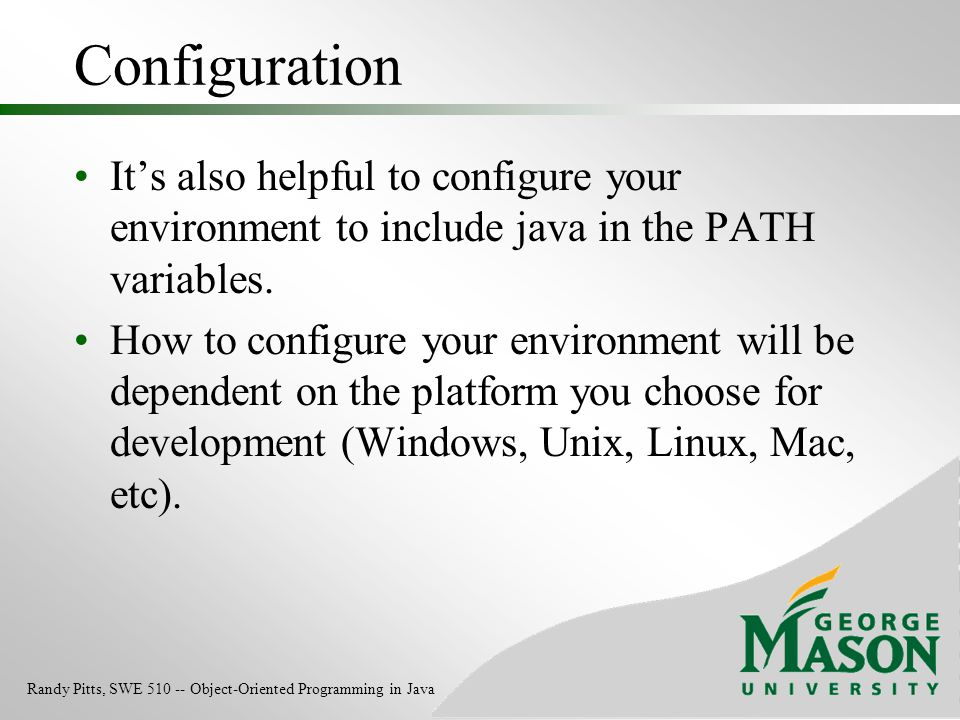 Configuration It's also helpful to configure your environment to include java in the PATH variables.