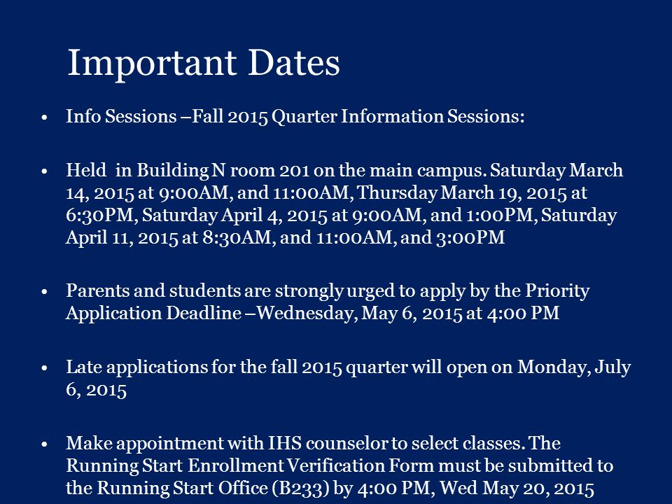 Important Dates Info Sessions –Fall 2015 Quarter Information Sessions:
