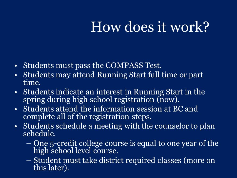 How does it work Students must pass the COMPASS Test.