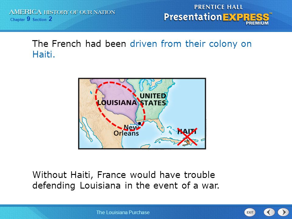 The French had been driven from their colony on Haiti.