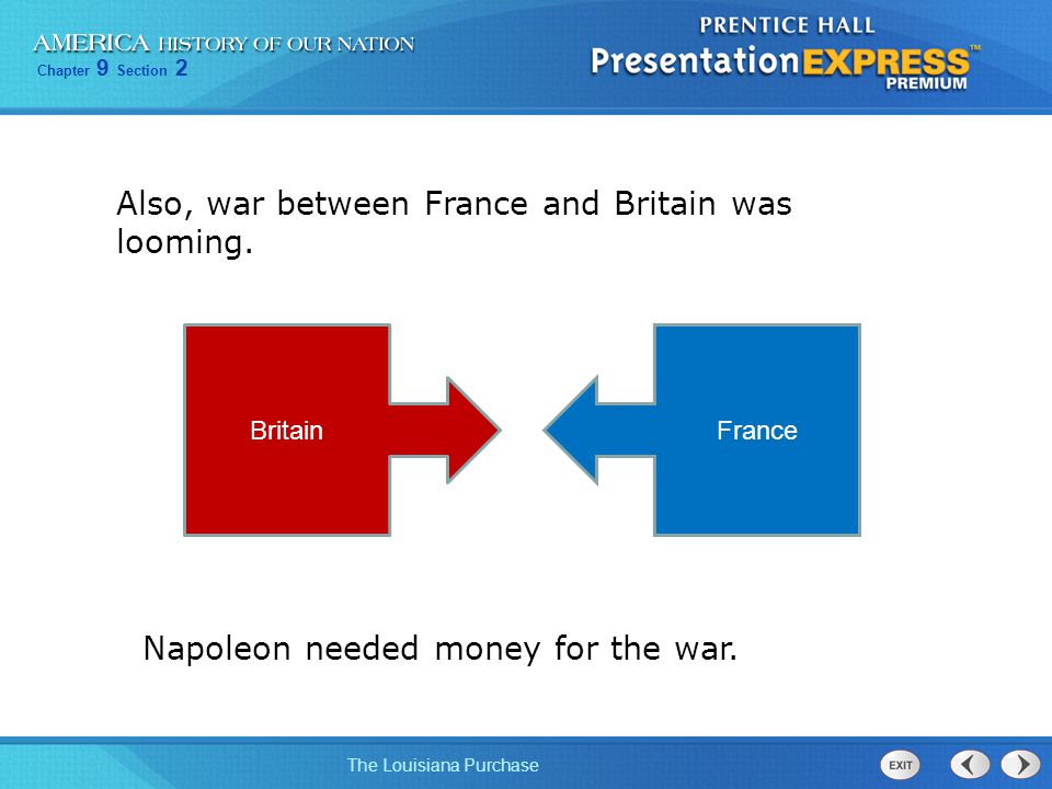 Also, war between France and Britain was looming.