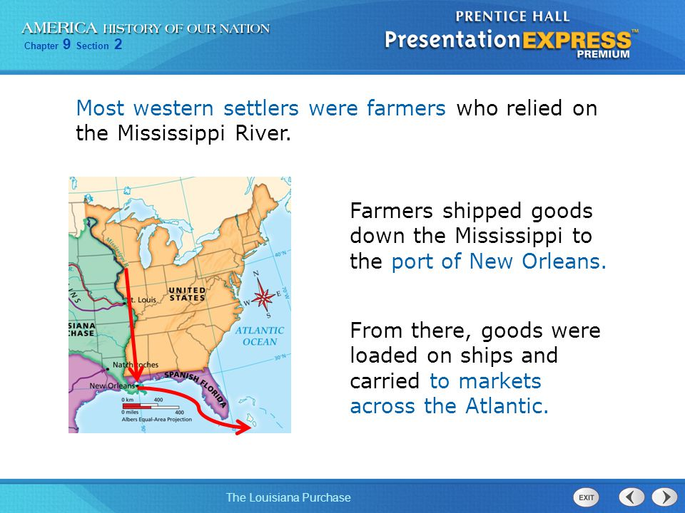 Most western settlers were farmers who relied on the Mississippi River.