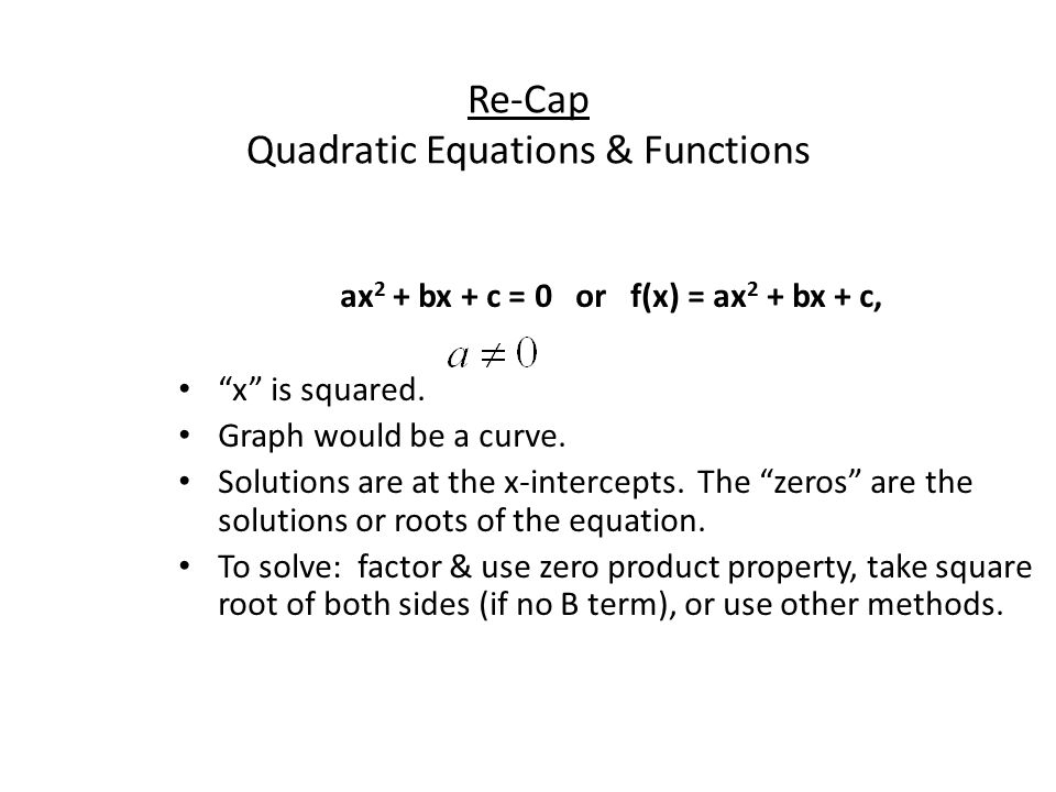 Re-Cap Quadratic Equations & Functions