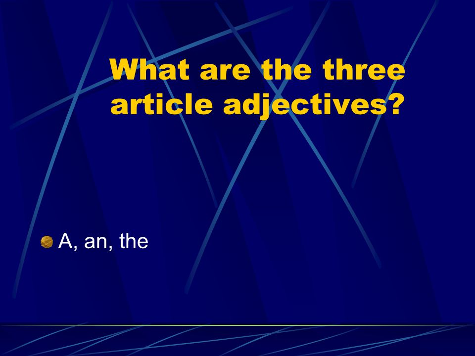 What are the three article adjectives