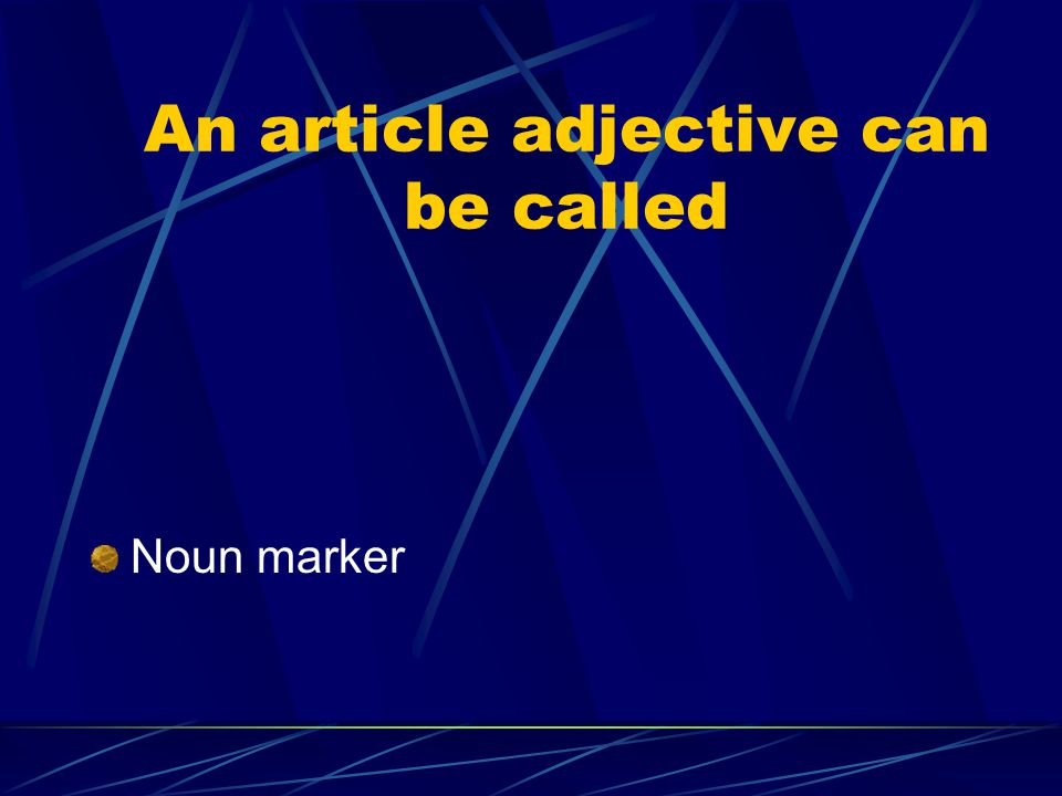 An article adjective can be called