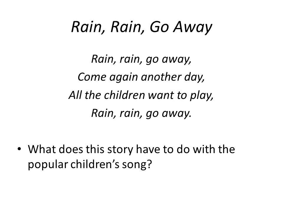 Analysis of Rain, Rain, Go Awa...