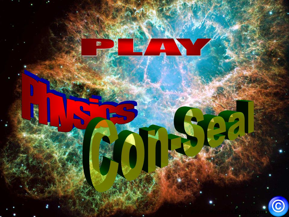 PLAY Physics Con-Seal From RegentsEarth.com