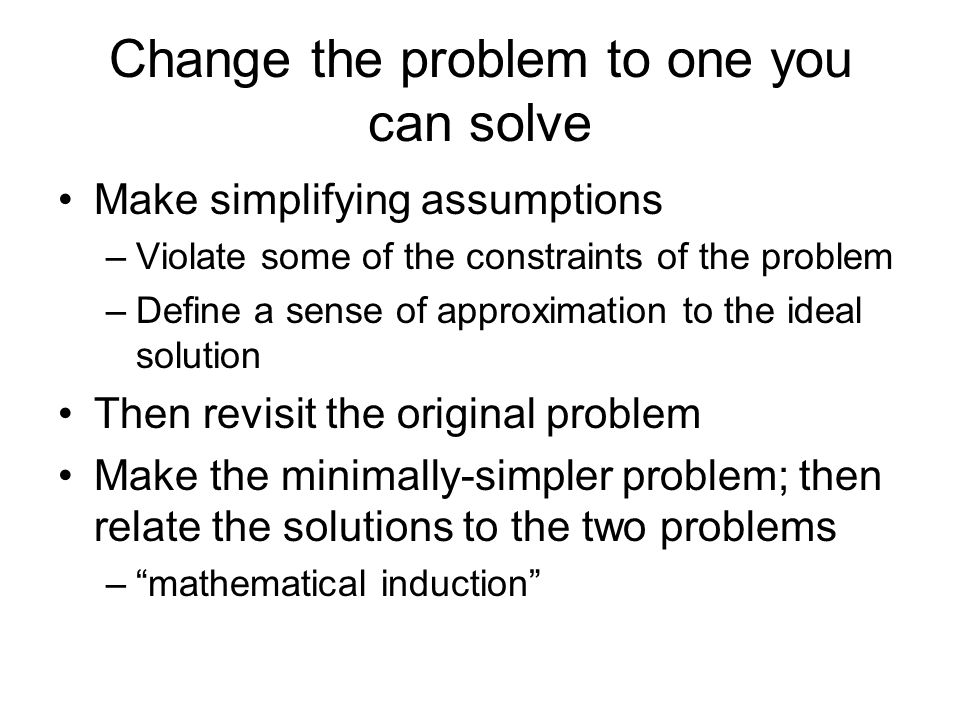 Change the problem to one you can solve