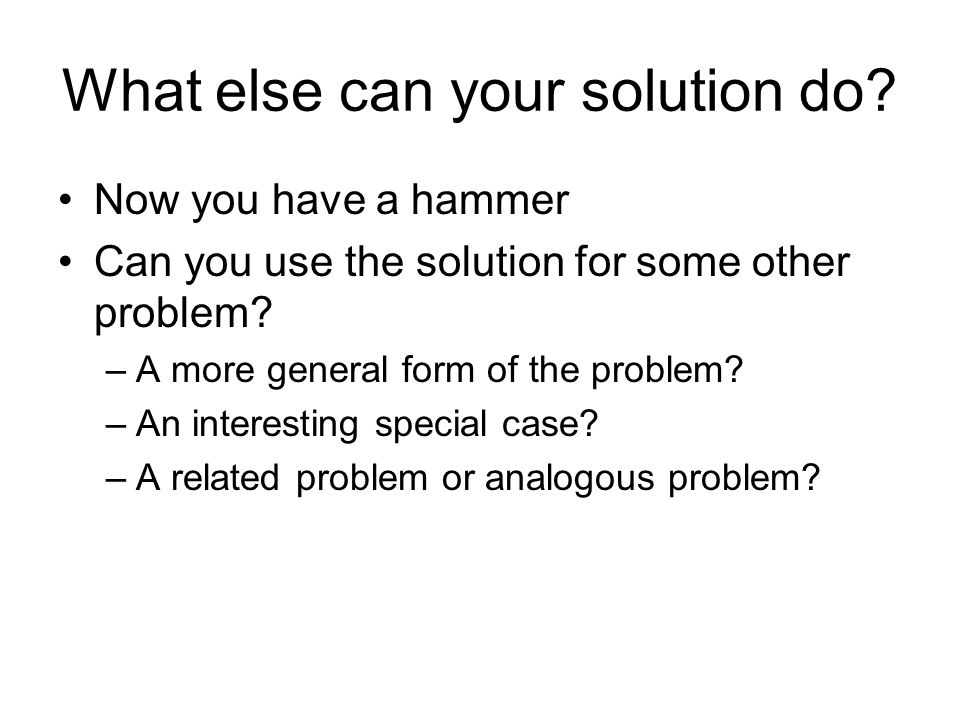 What else can your solution do
