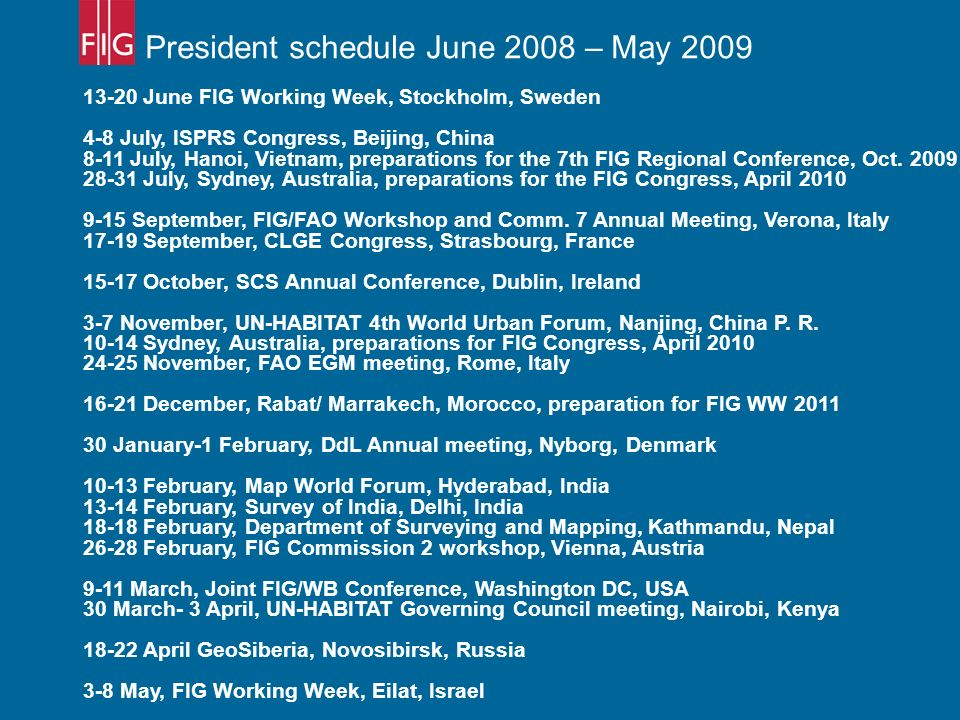 President schedule June 2008 – May 2009