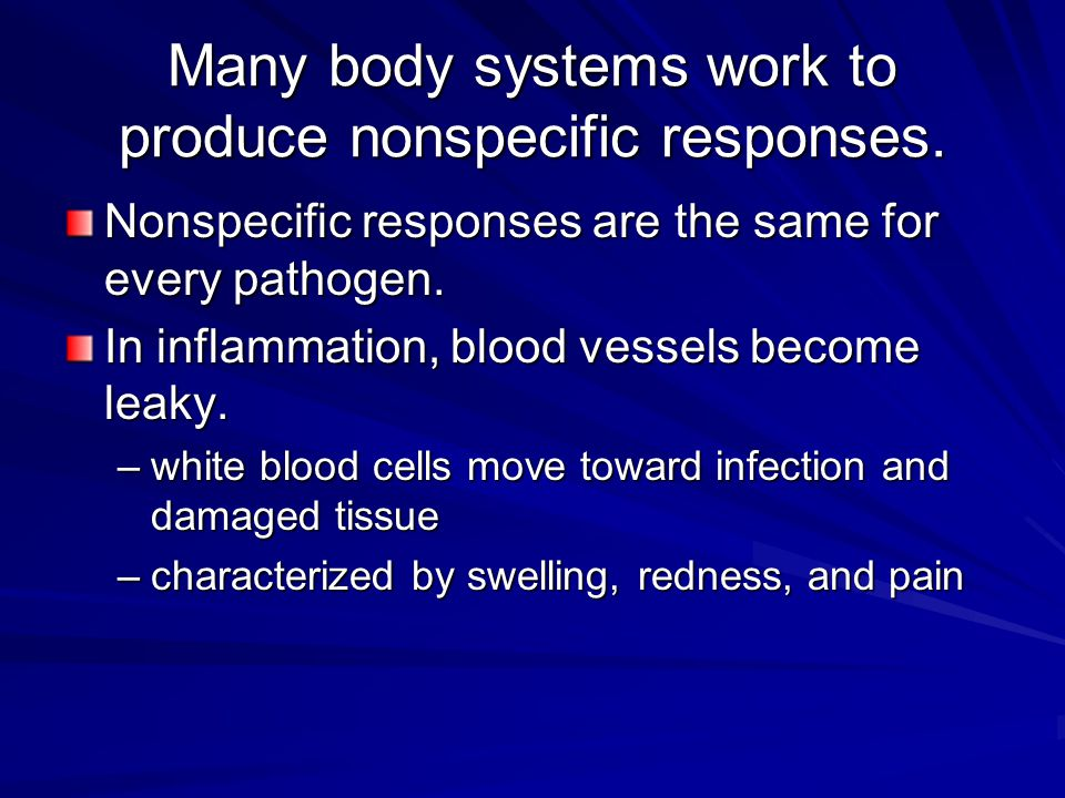 Many body systems work to produce nonspecific responses.