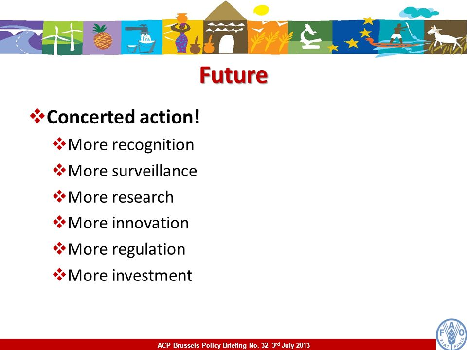 Future Concerted action! More recognition More surveillance