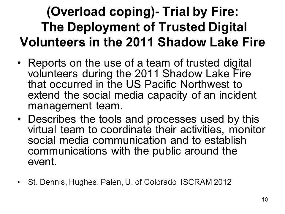 (Overload coping)- Trial by Fire: The Deployment of Trusted Digital Volunteers in the 2011 Shadow Lake Fire