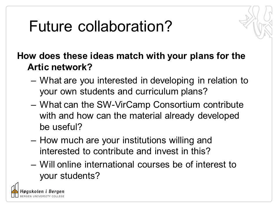 Future collaboration How does these ideas match with your plans for the Artic network