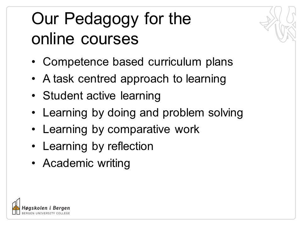 Our Pedagogy for the online courses
