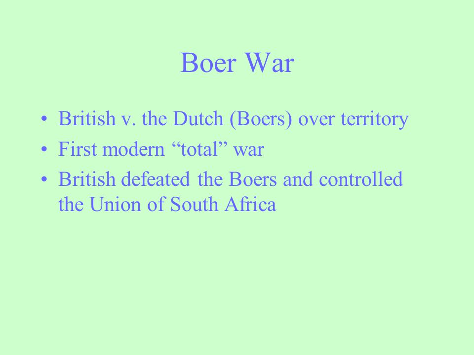 Boer War British v. the Dutch (Boers) over territory