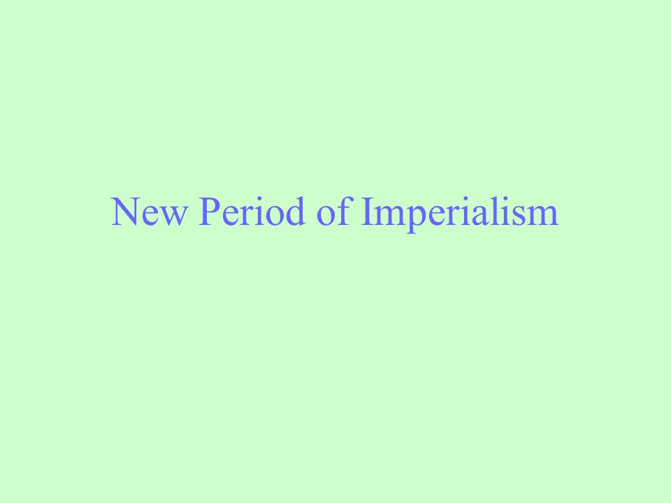 New Period of Imperialism