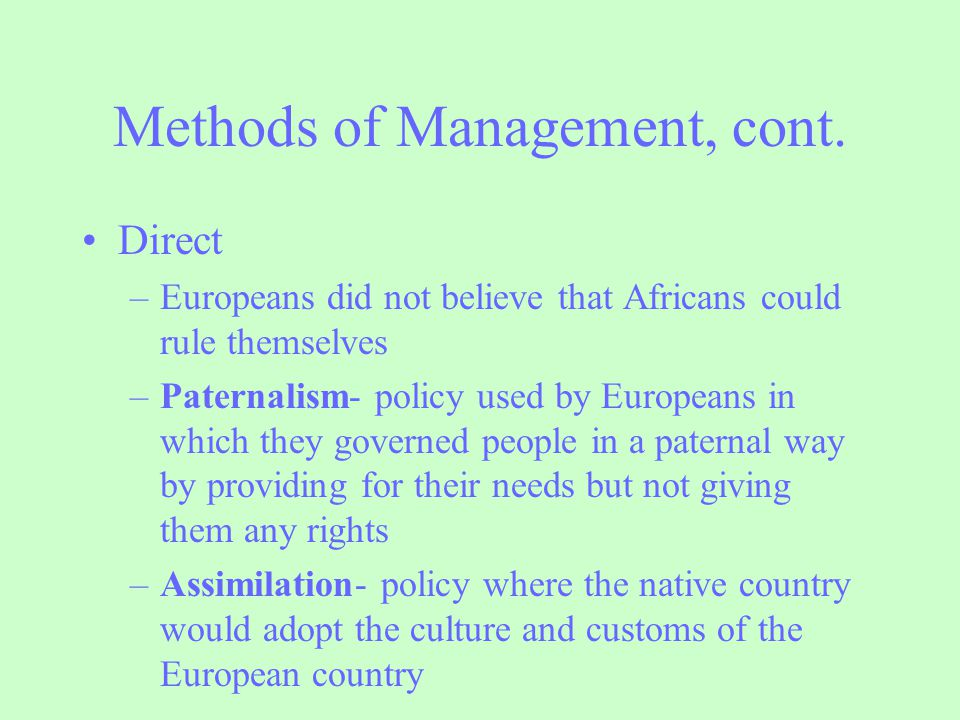Methods of Management, cont.