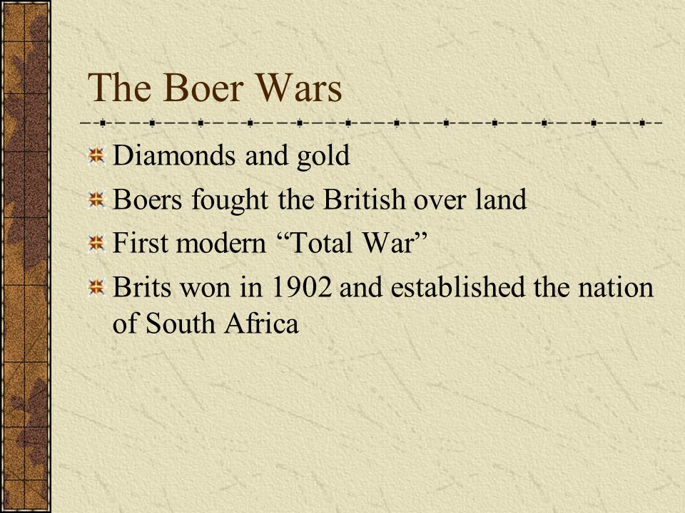 The Boer Wars Diamonds and gold Boers fought the British over land