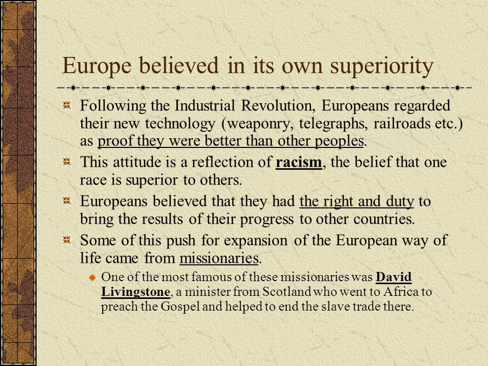 Europe believed in its own superiority