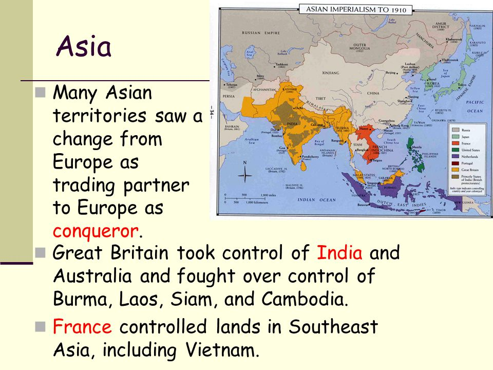Asia Many Asian territories saw a change from Europe as trading partner to Europe as conqueror.