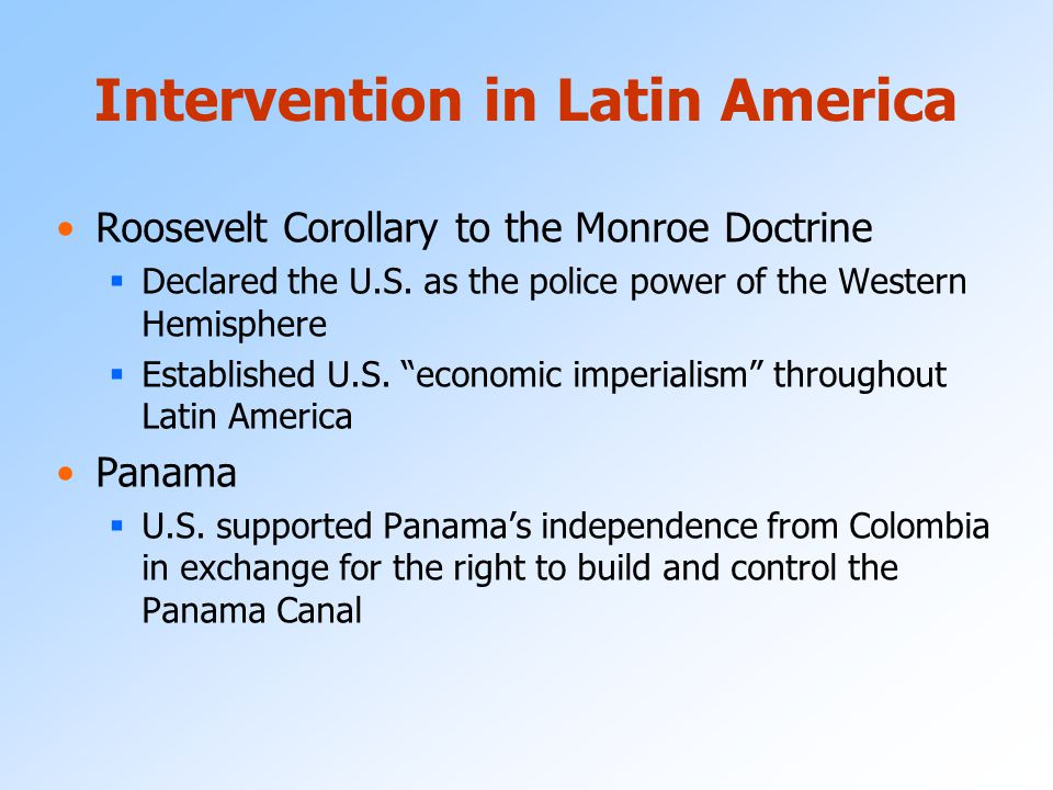 an analysis of the monroe doctrine the roosevelt corollary and the nicaragua intervention The difference between the monroe doctrine and the roosevelt corollary lies in the latter's extension of the former to suggest a more proactive, interventionist policy on the part of the united states towards the nations of latin america.