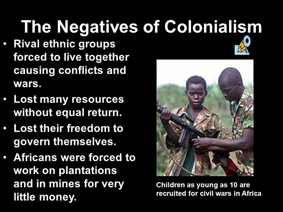 The Negatives of Colonialism